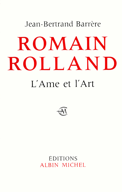 Romain Rolland, l'âme et l'art