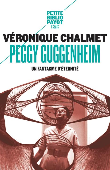 Peggy Guggenheim. un fantasme d'éternité