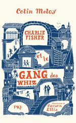 Charlie Fisher et le gang des Whiz