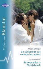 Vente Livre Numérique : Un séducteur pas comme les autres - Retrouvailles à Christchurch (Harlequin Blanche)  - Maggie Kingsley - Alison Roberts