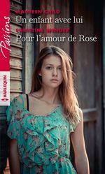 Un enfant avec lui - Pour l'amour de Rose  - Maureen Child - Christine Wenger