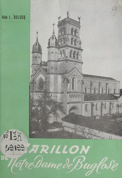 Le carillon de Notre-Dame de Buglose  - Louis Dulucq