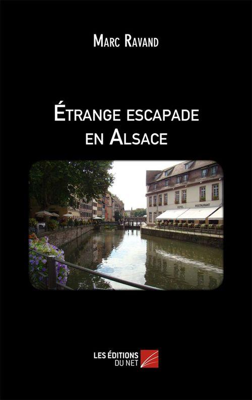 étrange escapade en Alsace