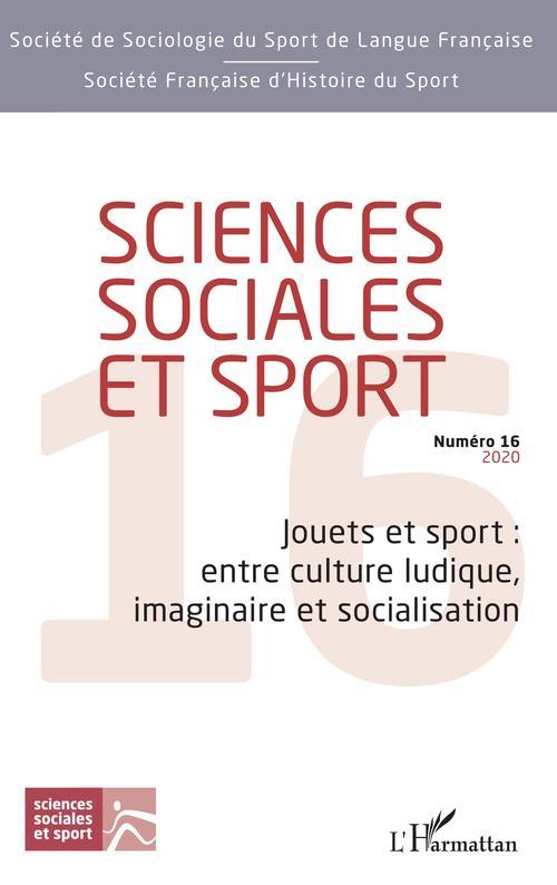 REVUE SCIENCES SOCIALES ET SPORT N.16 ; jouets et sport : entre culture ludique, imaginaire et socialisation (édition 2020)