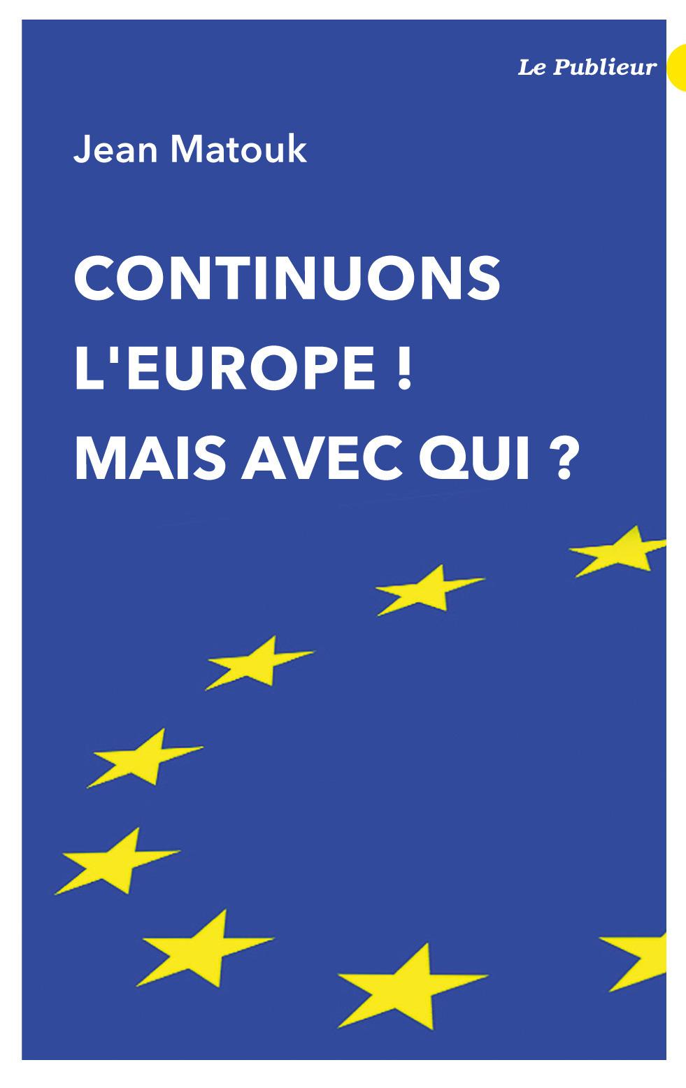 Continuons l'Europe ! mais avec qui ?