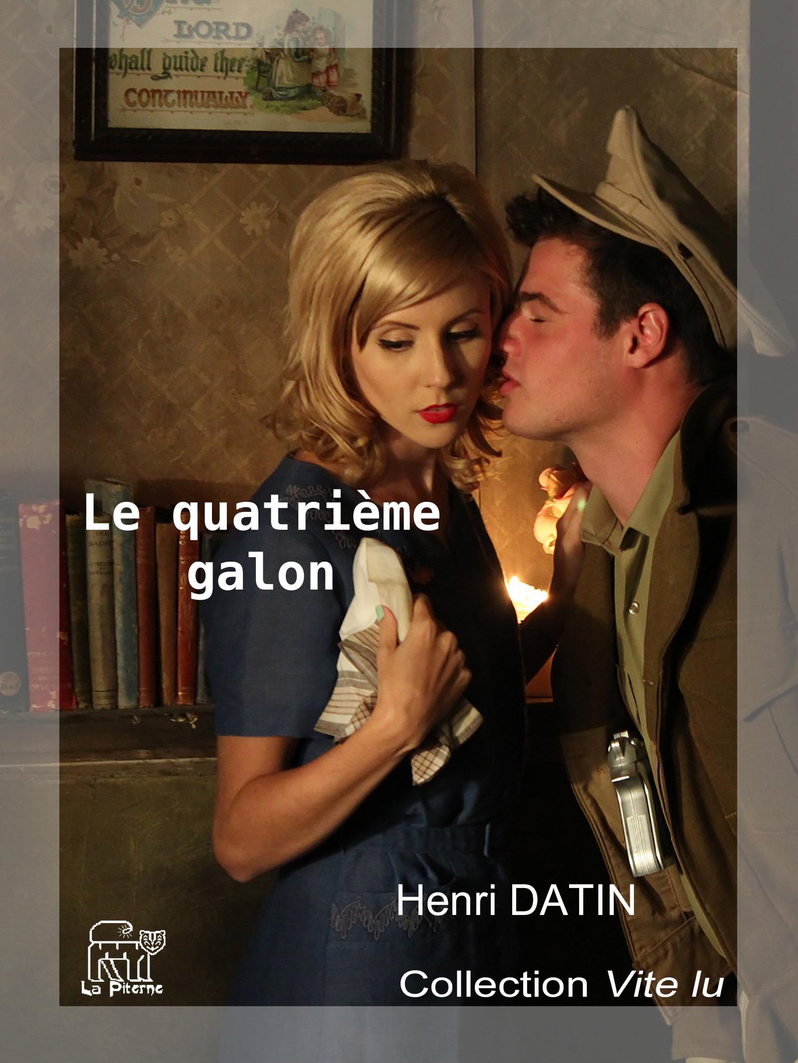 Le quatrième galon  - Henri Datin