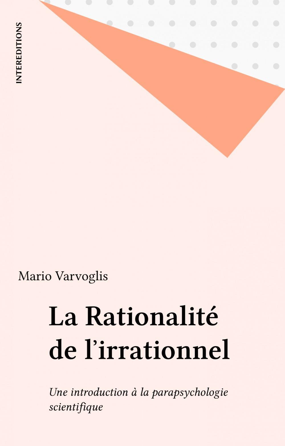 La rationalite de l'irrationnel