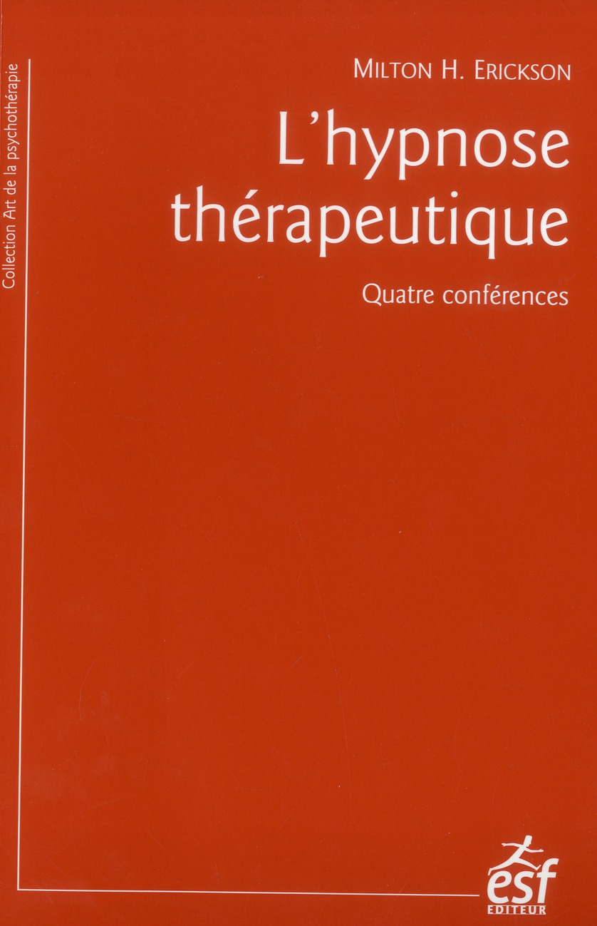 L'Hypnose Therapeutique ; Quatre Conferences (5e Edition)