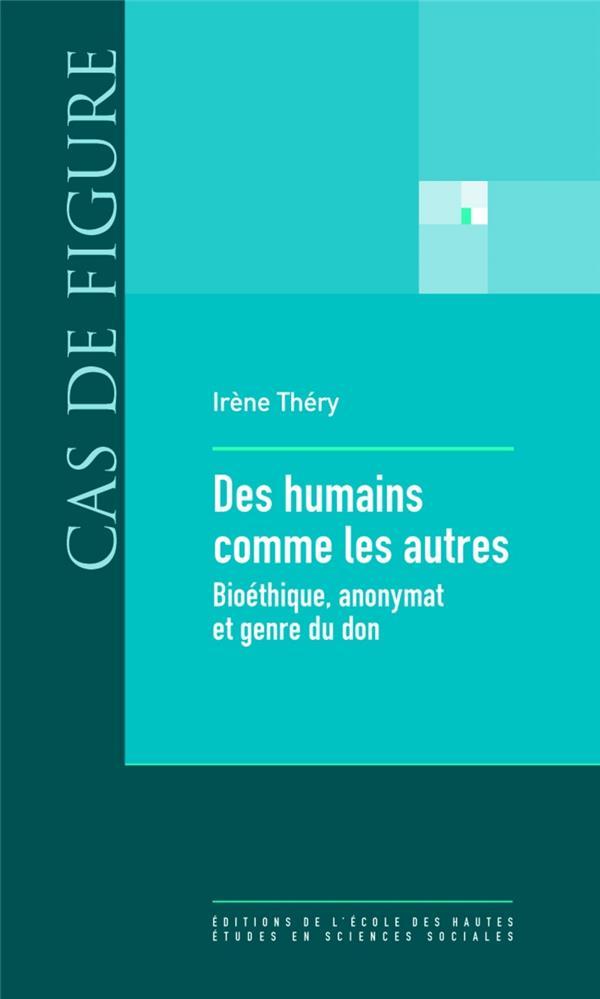 Des humains comme les autres ; bioéthique, anonymat et genre du don