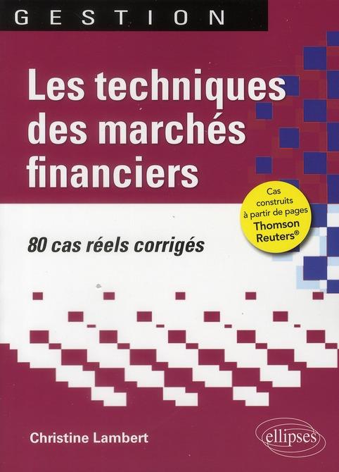 Les Techniques Des Marches Financiers 80 Cas Reels Corriges Cas Construits