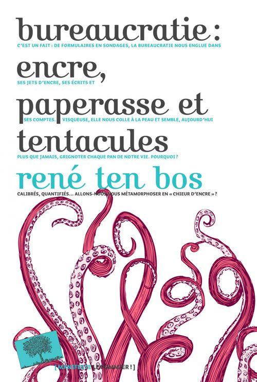 bureaucratie ; encre, paperasse et tentacules