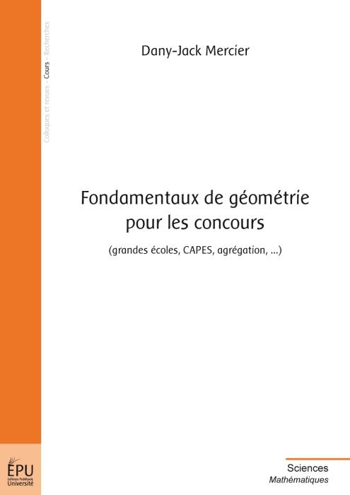 fondamentaux de géométrie pour les concours (grandes écoles, Capes, agrégation, ...)