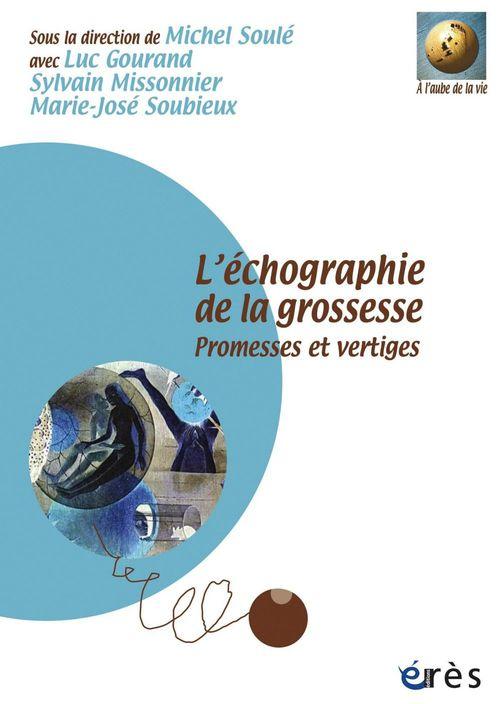 L'échographie de la grossesse ; promesses et vertiges