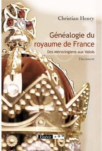 Généalogie du royaume de France ; des mérovingiens aux valois