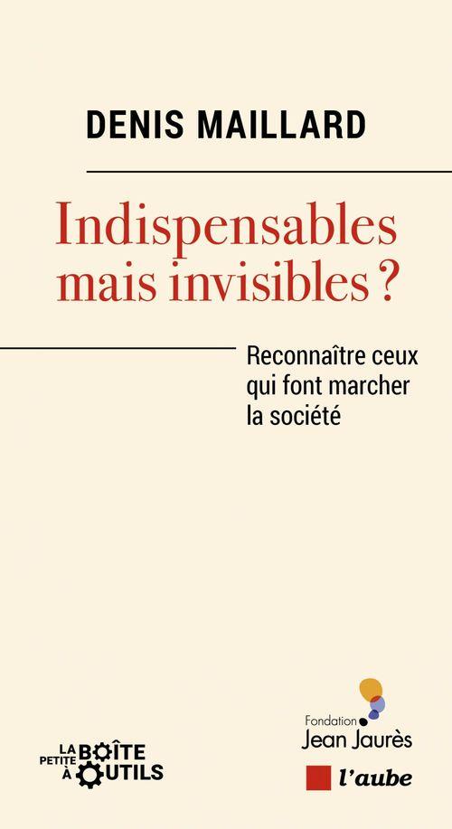 indispensables mais invisibles ? reconnaitre ceux qui font marcher la société