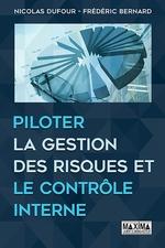 Vente Livre Numérique : Piloter la gestion des risques et le contrôle interne  - Nicolas Dufour - Frédéric Bernard