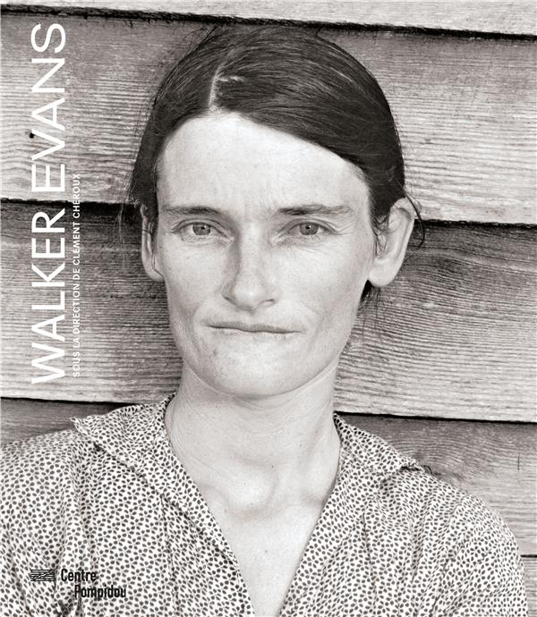 Walker Evans ; catalogue exposition