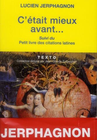 C'Etait Mieux Avant ; Petit Livre Des Citations Latines