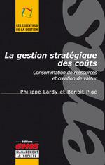 Vente EBooks : La gestion stratégique des coûts  - Benoît Pigé - Philippe LARDY