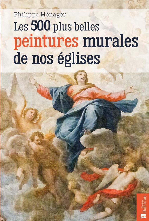 LES 500 PLUS BELLES PEINTURES MURALES DE NOS EGLISES