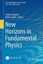 New Horizons in Fundamental Physics  - Stefan Schramm - Mirko Schäfer