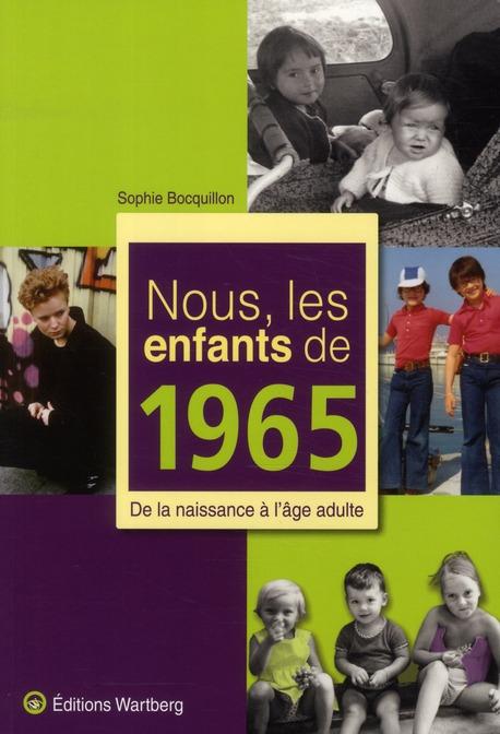 Nous, les enfants de 1965 ; de la naissance à l'âge adulte