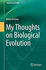 My Thoughts on Biological Evolution  - Motoo Kimura