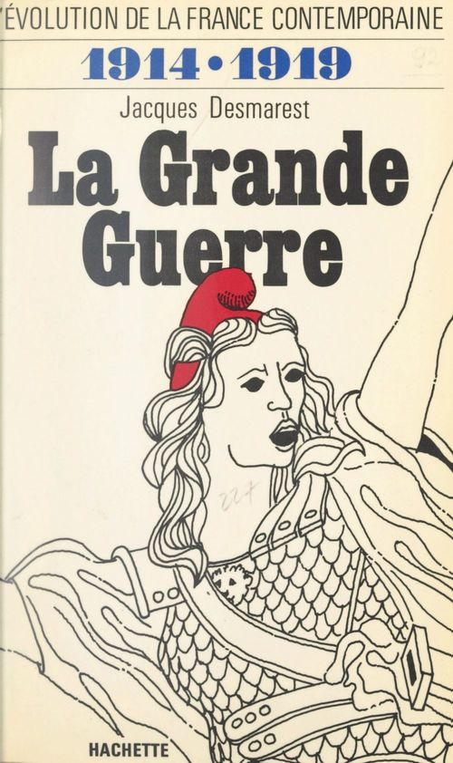 Vente E-Book :                                    L'évolution de la France contemporaine (4). La Grande guerre, 1914-1919 - Jacques Desmarest
