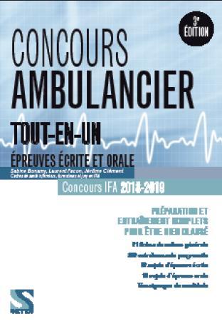 Concours ambulancier ; tout-en-un ; épreuves écrites et orales ; (concours IFA 2018/2019)