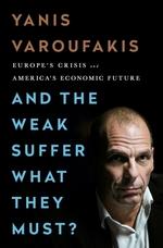 Vente EBooks : And the Weak Suffer What They Must?  - Yanis Varoufakis
