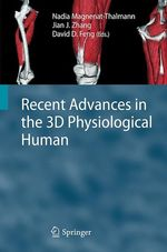 Recent Advances in the 3D Physiological Human  - Nadia Magnenat-Thalmann - Jian J. Zhang - David Dagan Feng