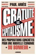 Couverture de Gratuité versus capitalisme ; des propositions concrètes pour une nouvelle économie du bonheur