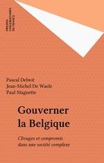 Vente Livre Numérique : Gouverner la Belgique  - Pascal Delwit - Paul Magnette - Jean-Michel De Waele