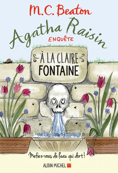 Agatha Raisin enquête 7 - A la claire fontaine
