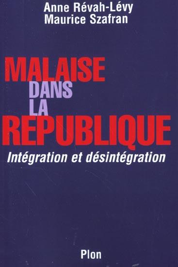 malaise dans la republique ; integration et desintegration