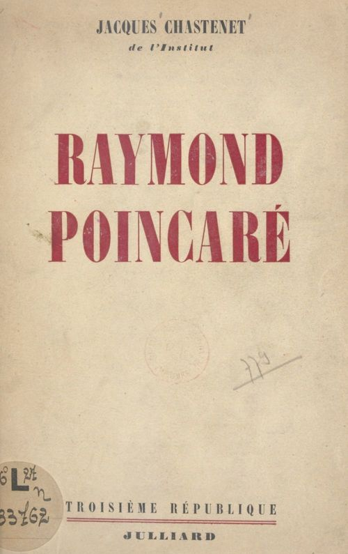 Raymond Poincaré  - Jacques Chastenet