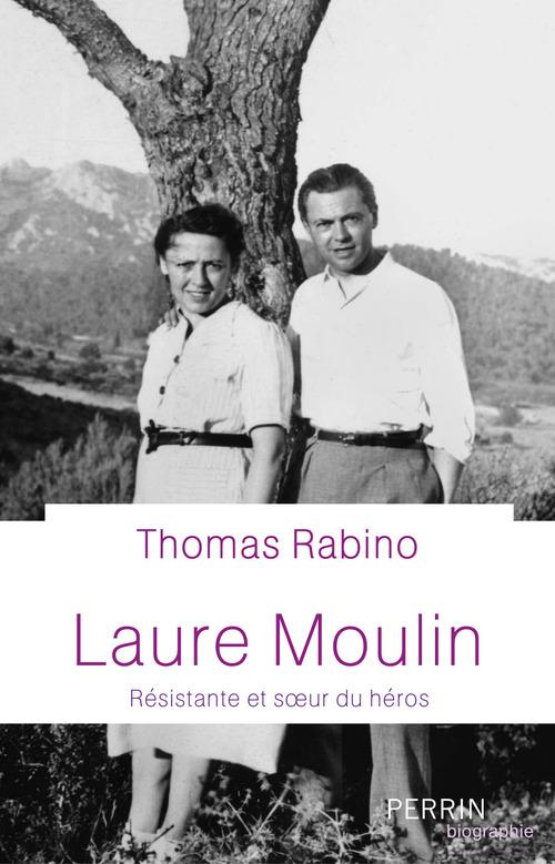 Laure Moulin ; résistante et soeur du héros