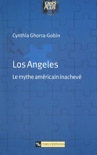 Los angeles - le mythe americain inacheve