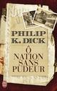 Ô nation sans pudeur  - Philip K. Dick (1928-1982)