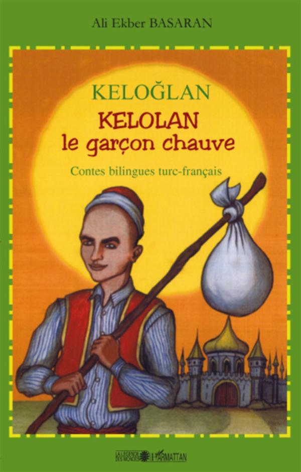 Keloglan Kelolan, le garçon chauve