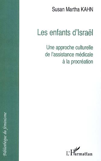 Les enfants d'israël ; une approche culturelle de l'assistance médicale à la procréation