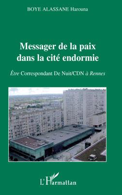 Messager de la paix dans la cité endormie ; être Correspondant De Nuit/CDN à Rennes