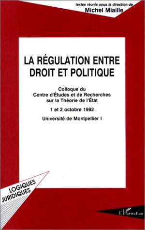 La régulation entre droit et politique