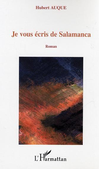 Je vous ecris de salamanca - roman