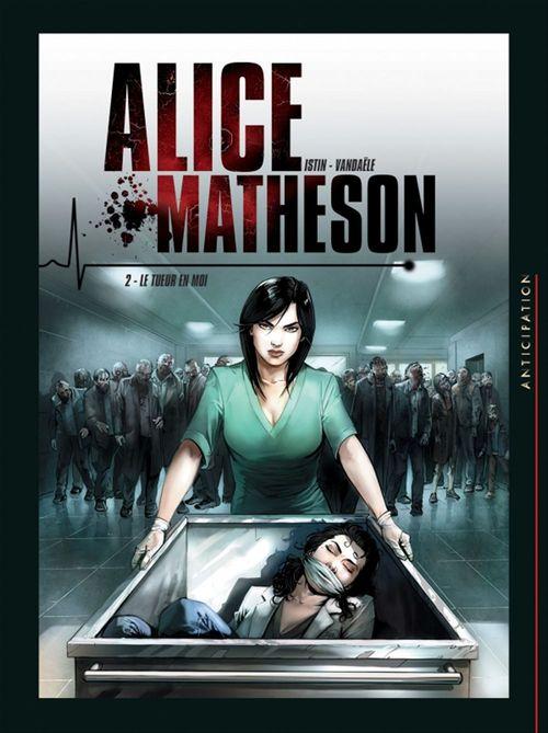Alice Matheson T.2 ; le tueur en moi