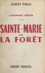 L'adorable métisse (2). Sainte-Marie de-la-Forêt  - Albert Paraz