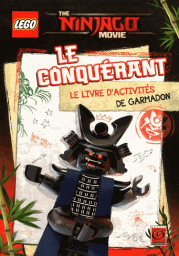 Lego The Ninjago Movie Le Conquerant Le Livre D