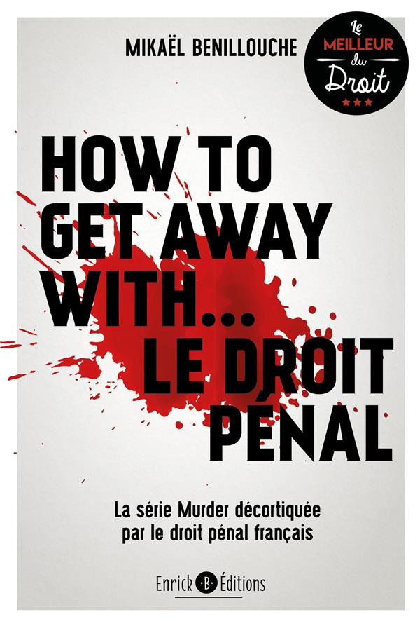 How to get away with... le droit pénal ; la série Murder décortiquée par le droit pénal français