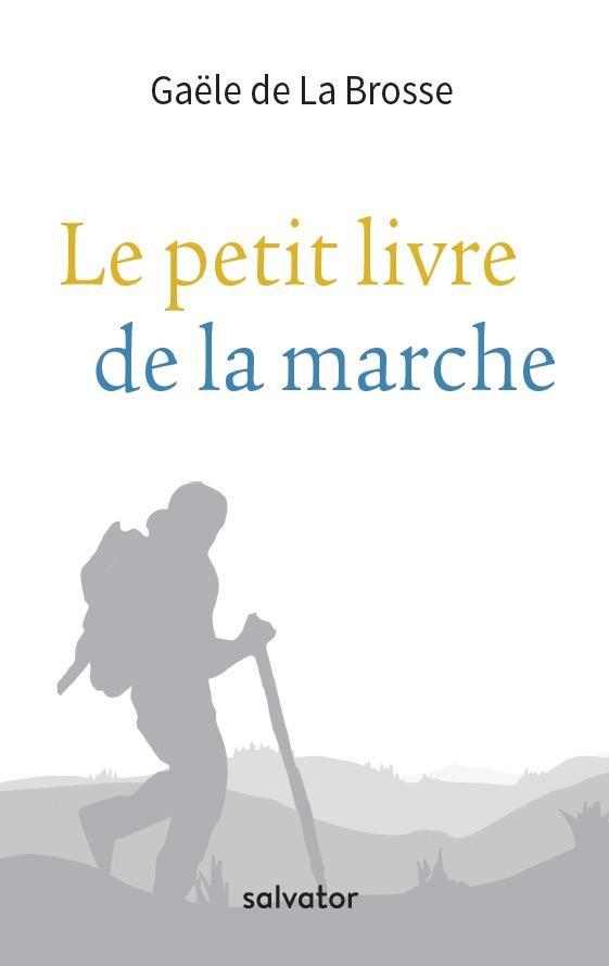 LE PETIT LIVRE DE LA MARCHE