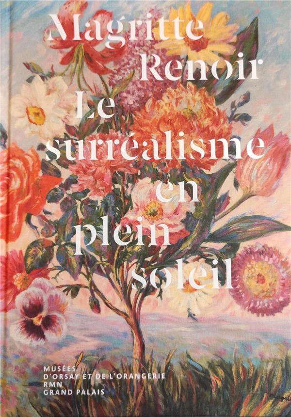 Magritte, Renoir, le surréalisme en plein soleil